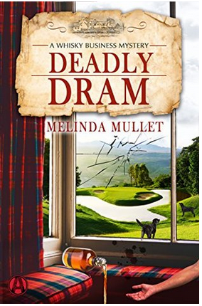 Deadly Dram Whisky Business Mystery 3 By Melinda Mullet A